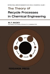 Theory of Recycle Processes in Chemical Engineering (e-bok)