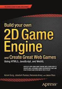 Build your own 2D Game Engine and Create Great Web Games (häftad)