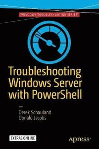 Troubleshooting Windows Server with PowerShell av Derek Schauland, Donald  Jacobs (Häftad)