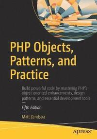 PHP Objects, Patterns, and Practice (häftad)