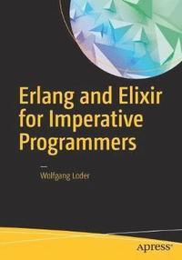 Erlang and Elixir for Imperative Programmers (häftad)