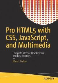 Pro HTML5 with CSS, JavaScript, and Multimedia (häftad)