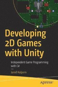 Developing 2D Games with Unity av Jared Halpern (Häftad)
