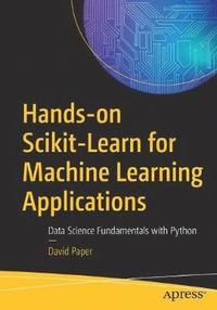 Hands-on Scikit-Learn for Machine Learning Applications (häftad)