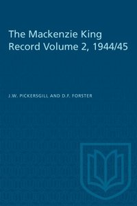 Mackenzie King Record Volume 2, 1944/45 (e-bok)