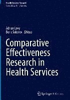 Comparative Effectiveness Research in Health Services (inbunden)
