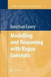 Modelling and Reasoning with Vague Concepts (häftad)