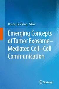Emerging Concepts of Tumor Exosome-Mediated Cell-Cell Communication (häftad)