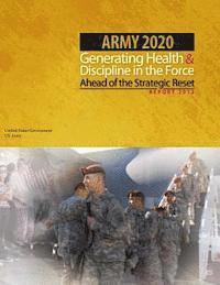 Army 2020 Generating Health & Discipline in the Force Ahead of the Strategic Reset (häftad)