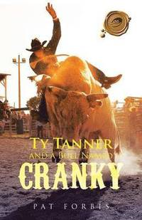 Ty Tanner and a Bull Named Cranky (häftad)