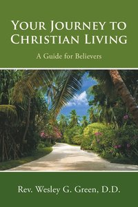 Your Journey to Christian Living (häftad)