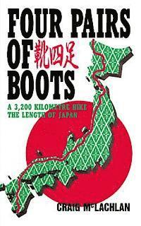 Four Pairs of Boots: A 3,200 Kilometre Hike The Length of Japan (häftad)