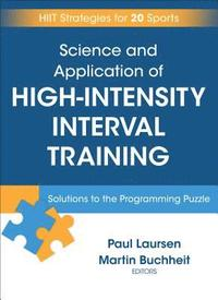Science and Application of High Intensity Interval Training (inbunden)