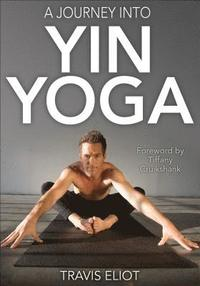 Journey Into Yin Yoga, A (häftad)