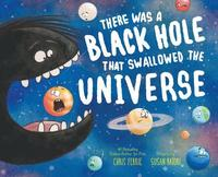 There Was a Black Hole That Swallowed the Universe (inbunden)