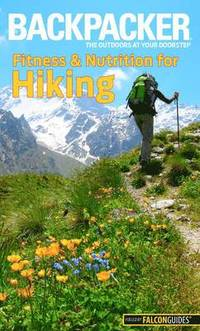 Backpacker Magazine's Fitness &; Nutrition for Hiking (häftad)