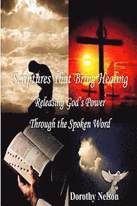 Scriptures That Bring Healing: Releasing God's Power Through the Spoken Word (häftad)