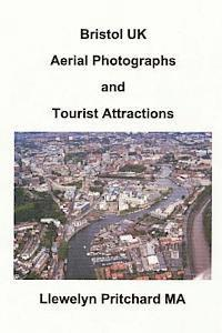Bristol UK Aerial Photographs and Tourist Attractions (häftad)