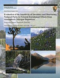 Evaluation of the Sensitivity of Inventory and Monitoring National Parks to Nutrient Enrichment Effects from Atmospheric Nitrogen Deposition: Sonoran (häftad)