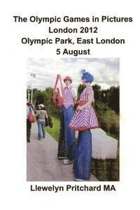 The Olympic Games in Pictures London 2012 Olympic Park, East London 5 August (häftad)