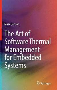 The Art of Software Thermal Management for Embedded Systems (inbunden)