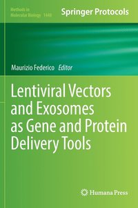 Lentiviral Vectors and Exosomes as Gene and Protein Delivery Tools (inbunden)