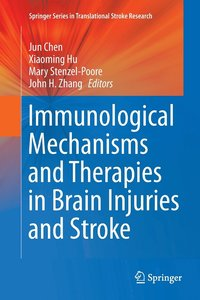 Immunological Mechanisms and Therapies in Brain Injuries and Stroke (häftad)