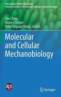 Molecular and Cellular Mechanobiology (inbunden)