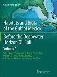 Habitats and Biota of the Gulf of Mexico: Before the Deepwater Horizon Oil Spill (häftad)