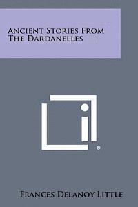 Ancient Stories from the Dardanelles (häftad)