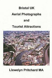 Bristol UK Aerial Photographs and Tourist Attractions: Aerial Photography Interpretation (häftad)
