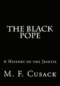 The Black Pope: A History of the Jesuits (häftad)