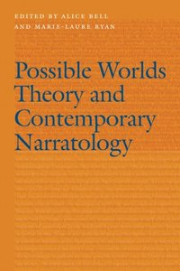 Possible Worlds Theory and Contemporary Narratology (e-bok)