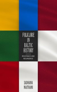 Folklore in Baltic History (inbunden)