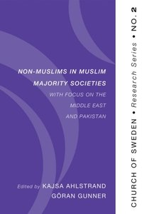 Non-Muslims in Muslim Majority Societies - With Focus on the Middle East and Pakistan (e-bok)