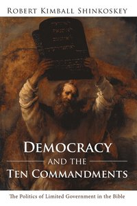 Democracy and the Ten Commandments (häftad)