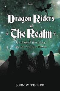 Dragon Riders of the Realm Uncharted Territory (häftad)
