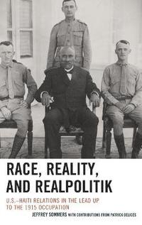 Race, Reality, and Realpolitik (inbunden)
