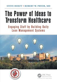 The Power of Ideas to Transform Healthcare (häftad)