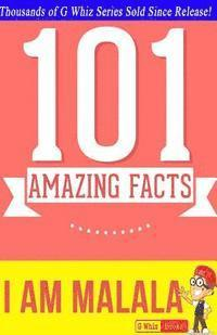 I Am Malala - 101 Amazing Facts: Fun Facts & Trivia Tidbits (häftad)