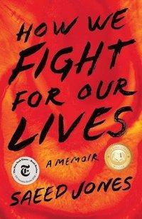 How We Fight for Our Lives (inbunden)
