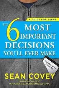 The 6 Most Important Decisions You'll Ever Make (häftad)