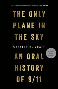 The Only Plane in the Sky: An Oral History of 9/11 (inbunden)