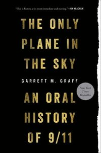Only Plane in the Sky: An Oral History of 9/11 (häftad)