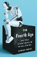 Fourth Age: Smart Robots, Conscious Computers, and the Future of Humanity (häftad)