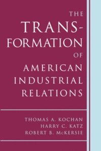 Transformation of American Industrial Relations (e-bok)