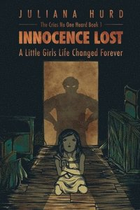 Innocence Lost: A Little Girl's Life Changed Forever (häftad)