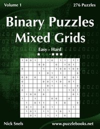 Binary Puzzles Mixed Grids - Easy to Hard - Volume 1 - 276 Puzzles (häftad)