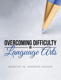 Overcoming Difficulty in Language Arts (häftad)