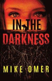 In the Darkness (inbunden)